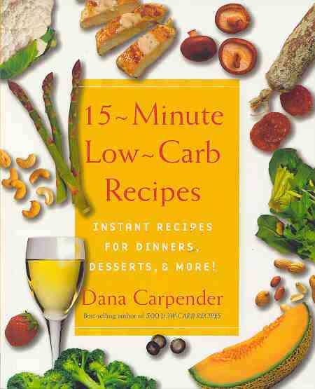 Dana Carpender's 15-Minute Low-Carb Recipes