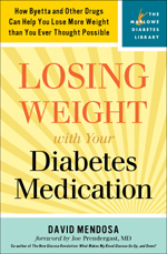 Losing Weight with Your Diabetes Medication: How Byetta and Other Drugs Can Help You Lose More Weight than You Ever Thought Possible