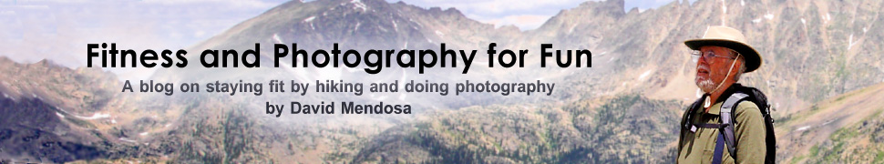 Fitness and Photography for Fun - A blog on staying fit by hiking and doing photography by David Mendosa